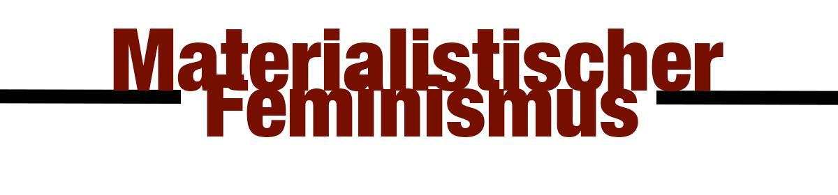 Geschlecht, Identität und Differenz: Tagung zu materialistischem Feminismus // 30.11. – 01.12.18 // Wien
